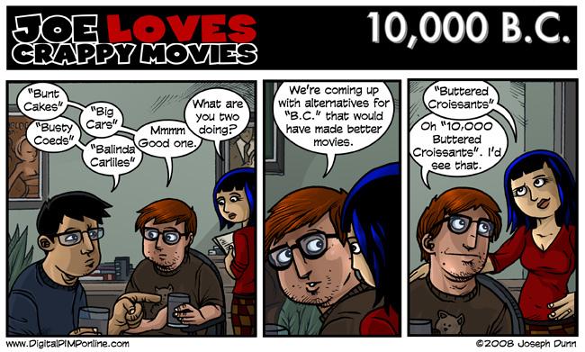 Joe Loves Crappy Movies #324 - 3/9/2008, 10,000 B C