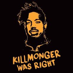 """Killmonger was right"" shirt"